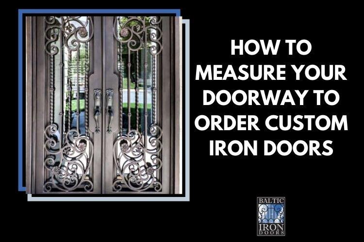 order for custom iron doors